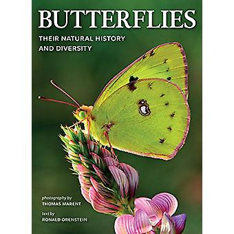 Butterflies - Their Natural History and Diversity by Ronald Orenstein