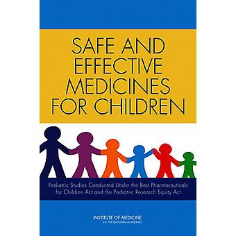 Safe and Effective Medicines for Children - Pediatric Studies Conducte