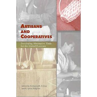 Artisans and Cooperatives - Developing Alternative Trade for the Globa