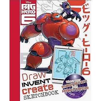 Disney Big Hero 6 Build - Invent - Create - 9781472377074 Book