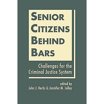 Senior Citizens Behind Bars - Challenges for the Criminal Justice Syst