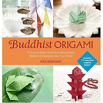 Buddhist Origami - 15 Easy-to-Make Symbols for Gifts or Keepsakes by N