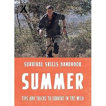 Bear Grylls Survival Skills - Summer by Bear Grylls - 9781786961204 Bo
