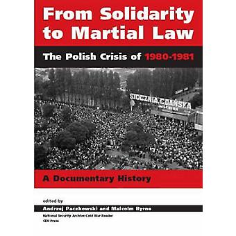 From Solidarity to Martial Law - The Polish Crisis of 1980-1981 by And