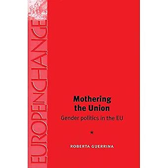 Mothering the Union: Gender Politics in the EU