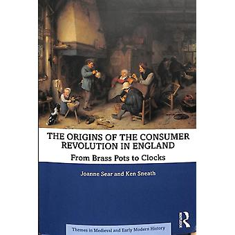 Origins of the Consumer Revolution in England by Joanne Sear