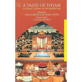 A Taste of Thyme - Culinary Cultures of the Middle East by Sami Zubaid