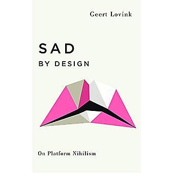 Sad by Design - På plattform Nihilism av Geert Lovink - 9780745339344 B