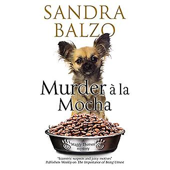 Murder A La Mocha by Sandra Balzo - 9780727829832 Book