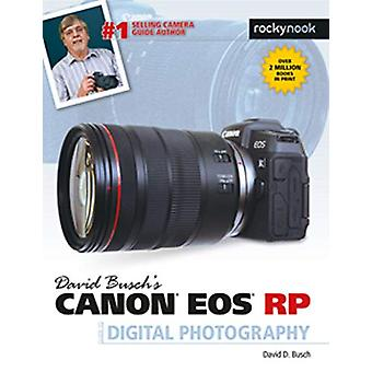 David Busch's Canon EOS RP Guide to Digital Photography by David D. B