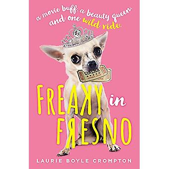 Freaky in Fresno by Laurie Boyle Crompton - 9780310767473 Book
