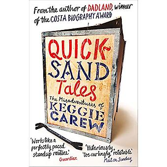 Quicksand Tales - The Misadventures of Keggie Carew by Keggie Carew -