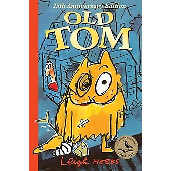 Old Tom 25th Anniversary Edition by Leigh Hobbs - 9781911631781 Book