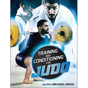 Training and Conditioning for Judo by Aurelien BroussalDerval