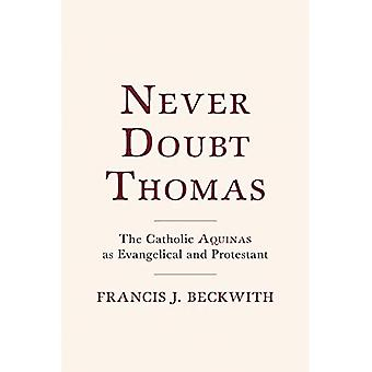 Never Doubt Thomas: De katholieke Aquino als evangelische en protestantse