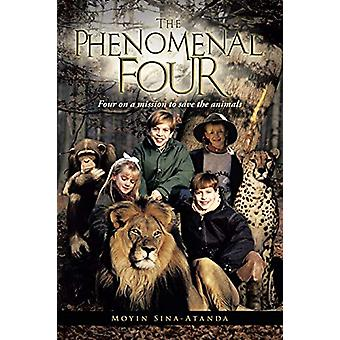 The Phenomenal Four - Four on a Mission to Save the Animals by Moyin S