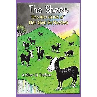 The Sheep Who Was Afraid of Her Own Reflection by Arthur W Treloar -
