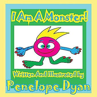 I Am a Monster! by Penelope Dyan - 9781935630241 Book