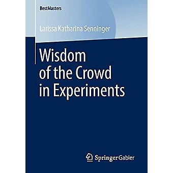 Wisdom of the Crowd in Experiments door Larissa Katharina Senninger - 9