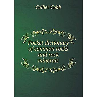 Pocket Dictionary of Common Rocks and Rock Minerals by Collier Cobb -