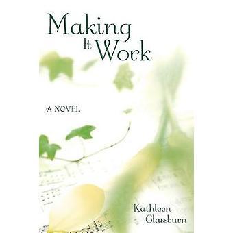 Making It Work door Kathleen Glassburn