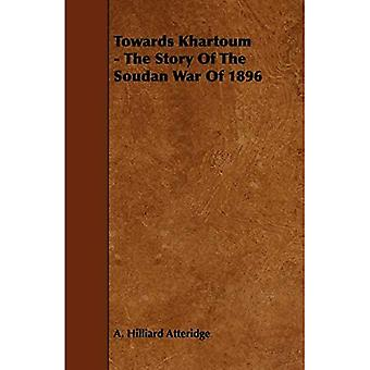 Towards Khartoum - The Story Of The Soudan War Of 1896