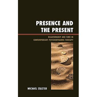Presence and the Present by Michael Stadter