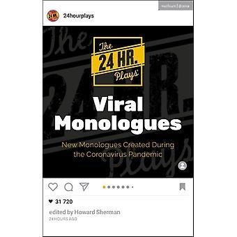 The 24 Hour Plays Viral Monologues Nieuwe monologen gemaakt tijdens de Coronavirus pandemie door The 24 Hour Plays & Volume editor Howard Sherman