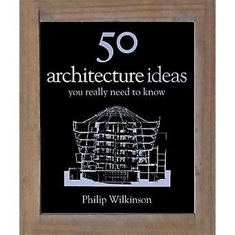 50 Architecture Ideas You Really Need to Know 50 Ideas You Really Need to Know series