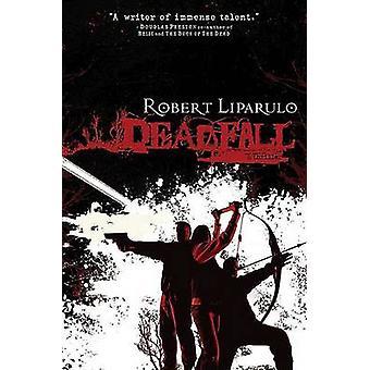 Robert Liparulon deadfall - 9781595544810 Kirja