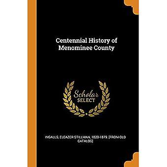 Centennial History of Menominee County
