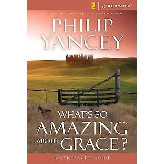 Was ist So erstaunlich über Gnade? Das Teilnehmerhandbuch