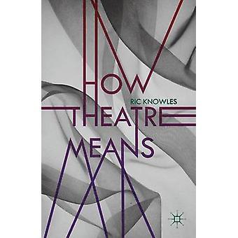 Wie heißt Theater von Knowles & Ric