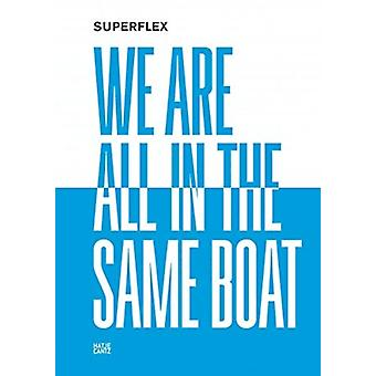 Superflex by Other Superflex & Text by Gean Moreno & Text by Rina Carvajal & Text by Mark Von Schlegell & Text by Jacob Fabricius & Text by George Yudice & Text by Stephanie Wakefield