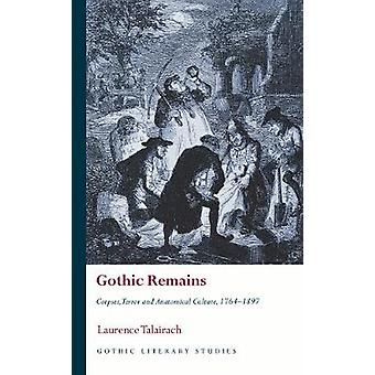 Gothic Remains Corpses Terror and Anatomical Culture 17641897 Gothic Literary Studies