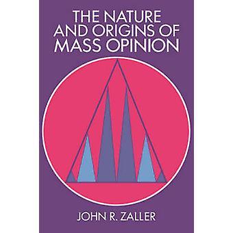 Aard en oorsprong van de massa-opinie door John R Zaller