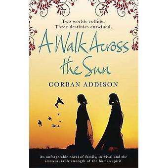 Ein Spaziergang über die Sonne von Corban Addison - 9780857388216 Buch