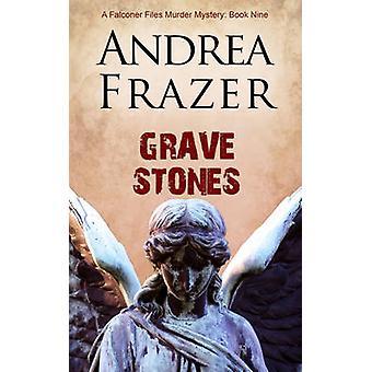 Grave Stones by Andrea Frazer - 9781783759910 Book