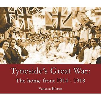 Tyneside's Great War - The Home Front 1914-1918 by Vanessa Histon - 97