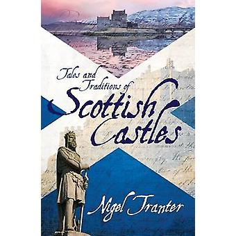 Tales and Traditions of Scottish Castles (3rd Revised edition) by Nig