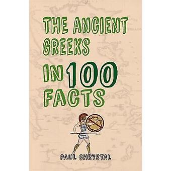 الإغريق في الوقائع 100 بكريستال بول-كتاب 9781445656427