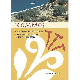 Kommos - A Minoan Harbor Town and Greek Sanctuary in Southern Crete (c