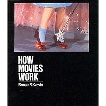 How Movies Work by Bruce F. Kawin - 9780520076969 Book
