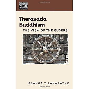 Theravada Buddhism: Beskåda av äldsterna (dimensioner av asiatiska andlighet)