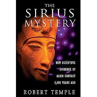 Mystère de Sirius: Les nouvelles preuves scientifiques pour Contact Alien 5, 000 ans il y a