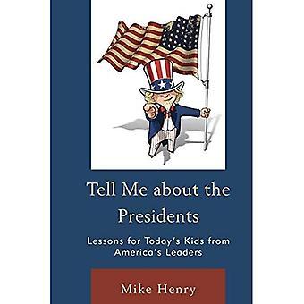 Vertel Me over de voorzitters: lessen voor de kinderen van vandaag van Amerika's leiders