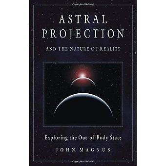 Astral Projection and the Nature of Reality: Exploring the Out-of-body State