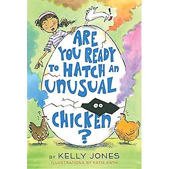 Are You Ready to Hatch an� Unusual Chicken?