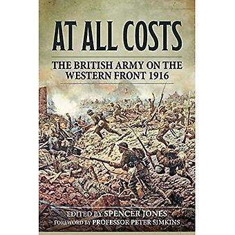 Till varje pris: Den brittiska armén på västfronten 1916 (Wolverhampton militära studier)