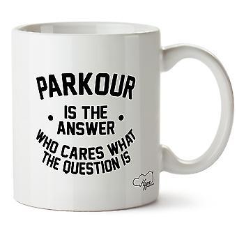 Hippowarehouse Паркур это ответ, кто заботится, что вопрос заключается в печати Кубка керамическая кружка 10oz